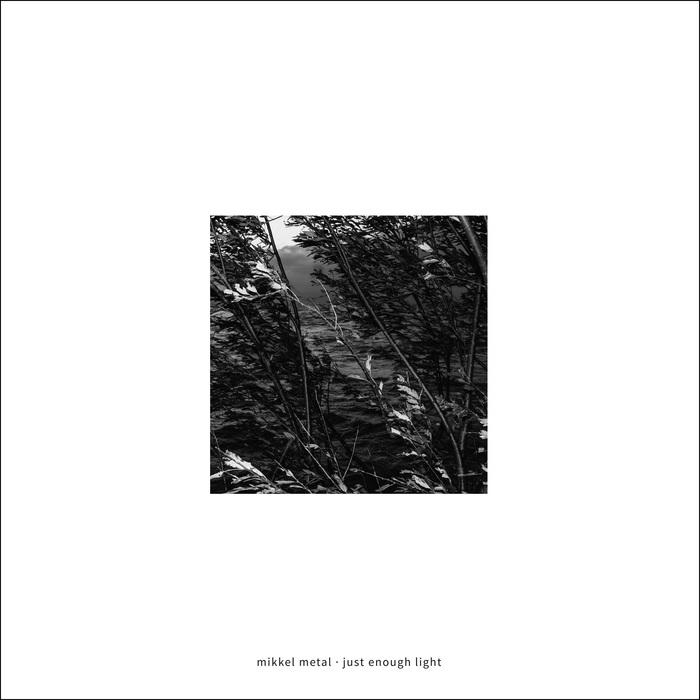 MIKKEL METAL - Just Enough Light