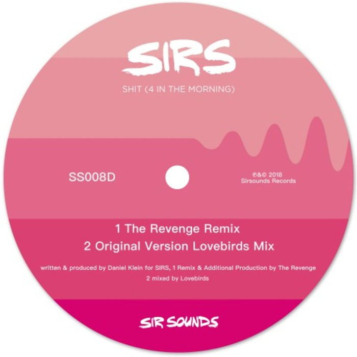SIRS - S*** (4 In The Morning)