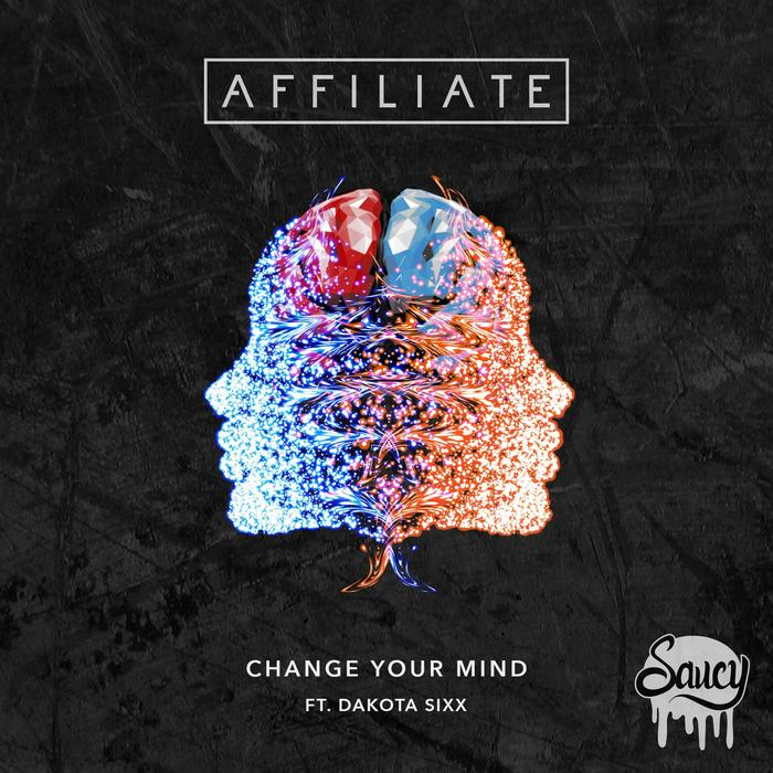 AFFILIATE feat DAKOTA SIXX - Change Your Mind