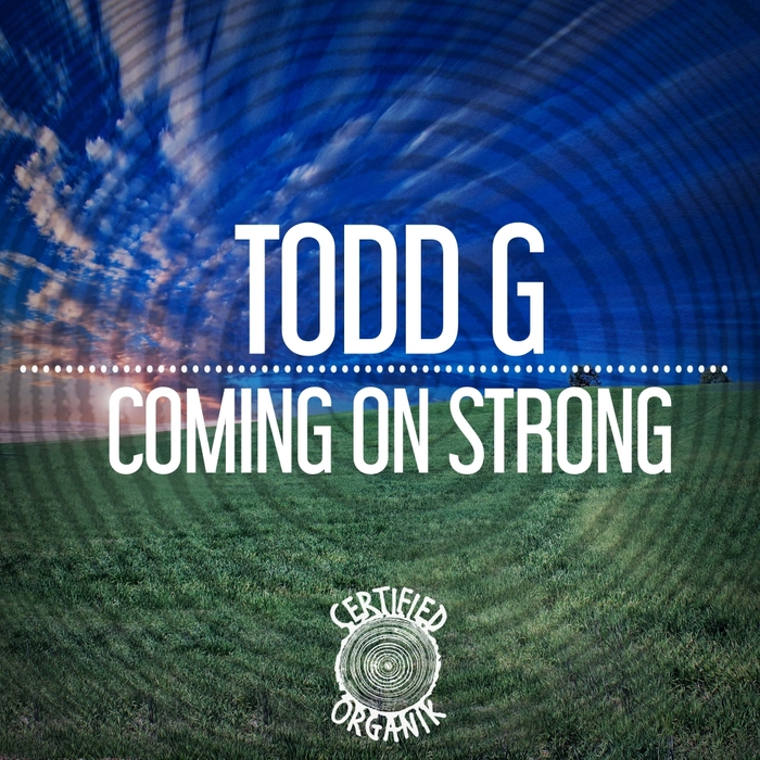 TODD G - Coming On Strong