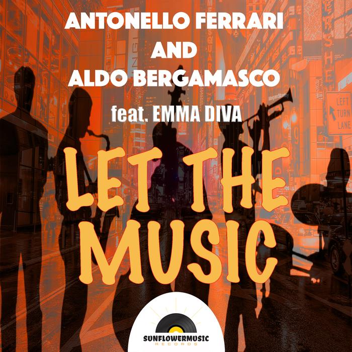 ANTONELLO FERRARI & ALDO BERGAMASCO feat EMMA DIVA - Let The Music