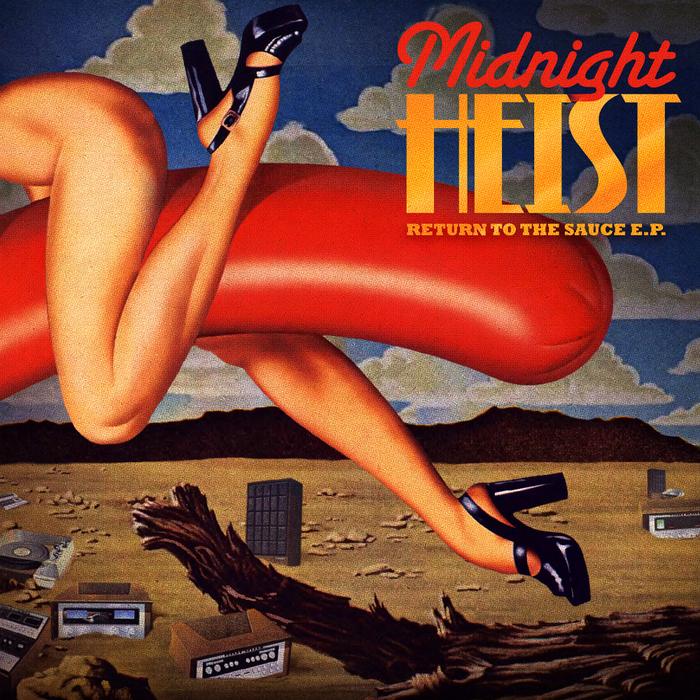 MIDNIGHT HEIST - Return To The Sauce EP