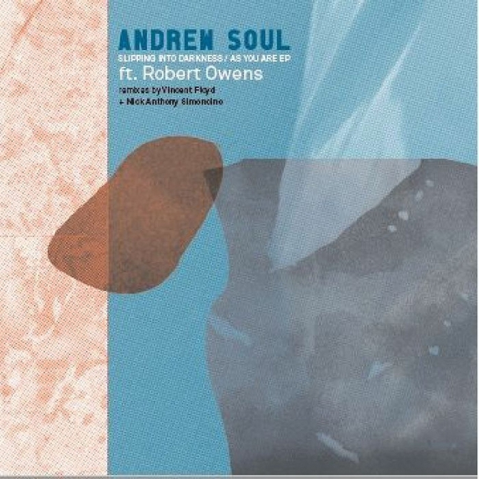 ANDREW SOUL feat ROBERT OWENS - Slipping Into Darkness/As You Are EP