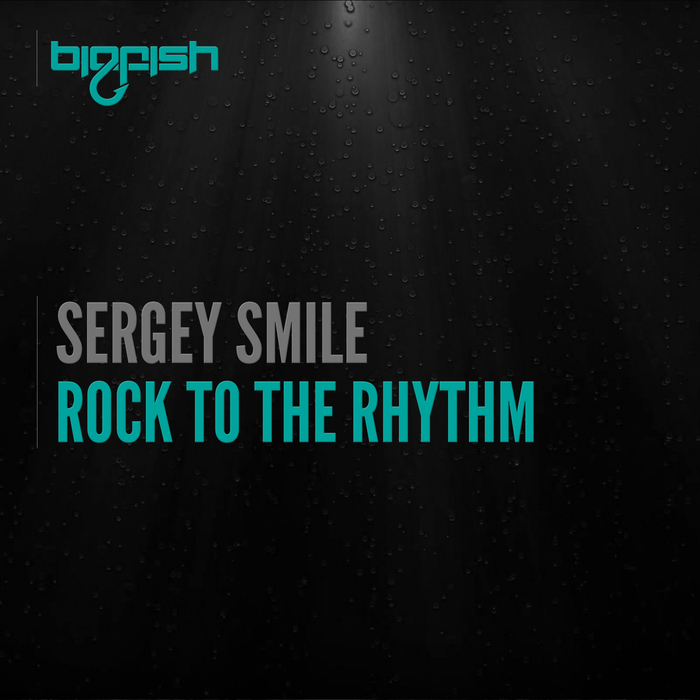 SERGEY SMILE - Rock To The Rhythm