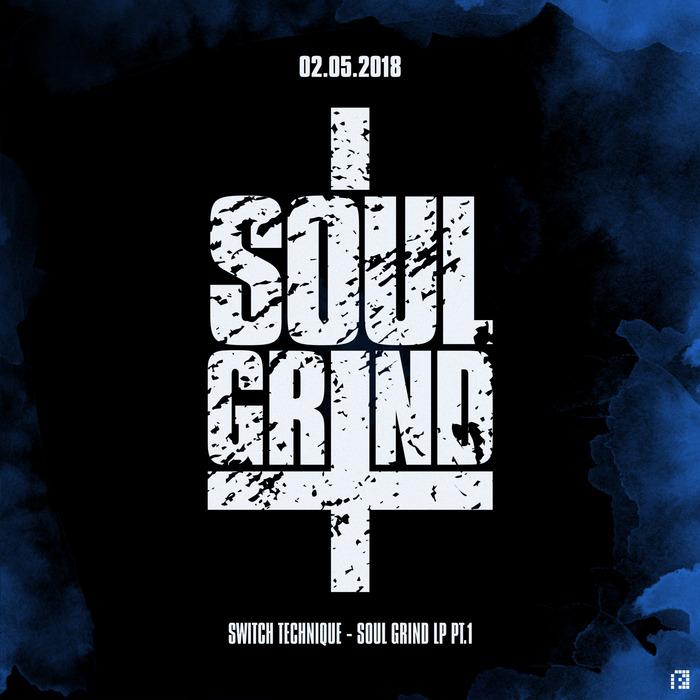 SWITCH TECHNIQUE - Soul Grind LP - Part 1