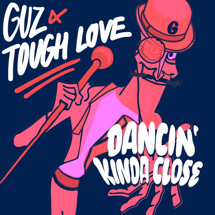 GUZ/TOUGH LOVE - Dancin' Kinda Close