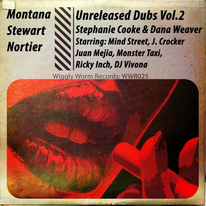 MONTANA/STEWART/NORTIER/DANA WEAVER/STEPHANIE COOKE - The Unreleased Dubs, Episode Two