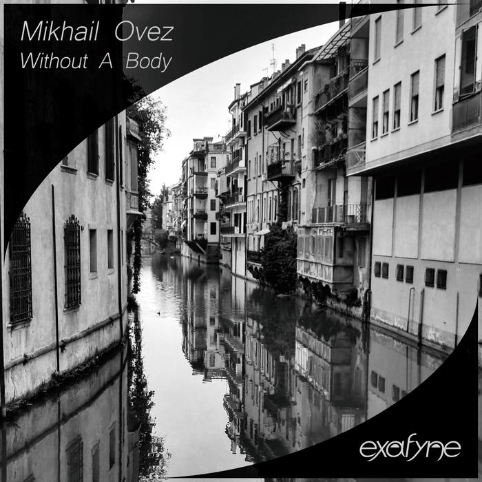 MIKHAIL OVEZ - Without A Body
