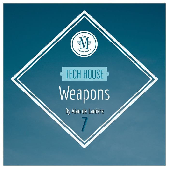 MYCRAZYTHING RECORDS - Tech House Weapons 7 By Alan De Laniere (Sample Pack WAV)