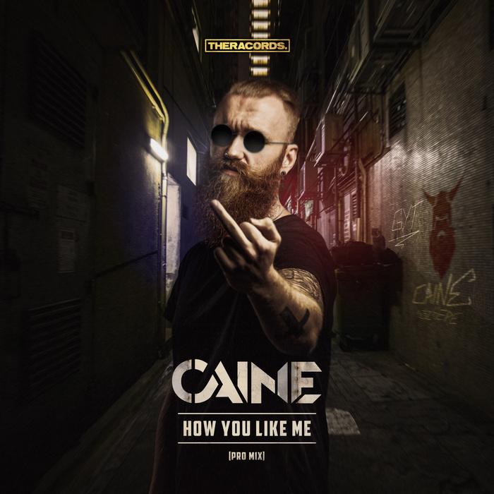 CAINE - How You Like Me