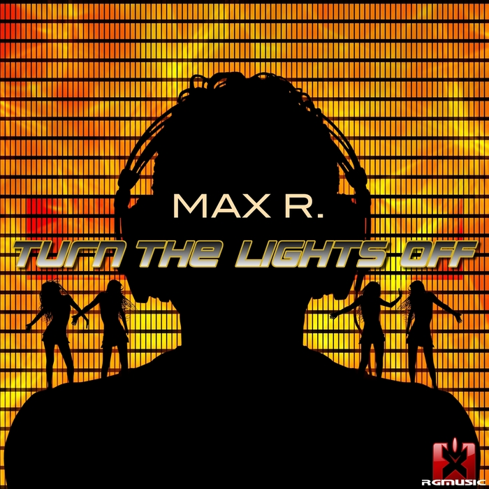 MAX R - Turn The Lights Off