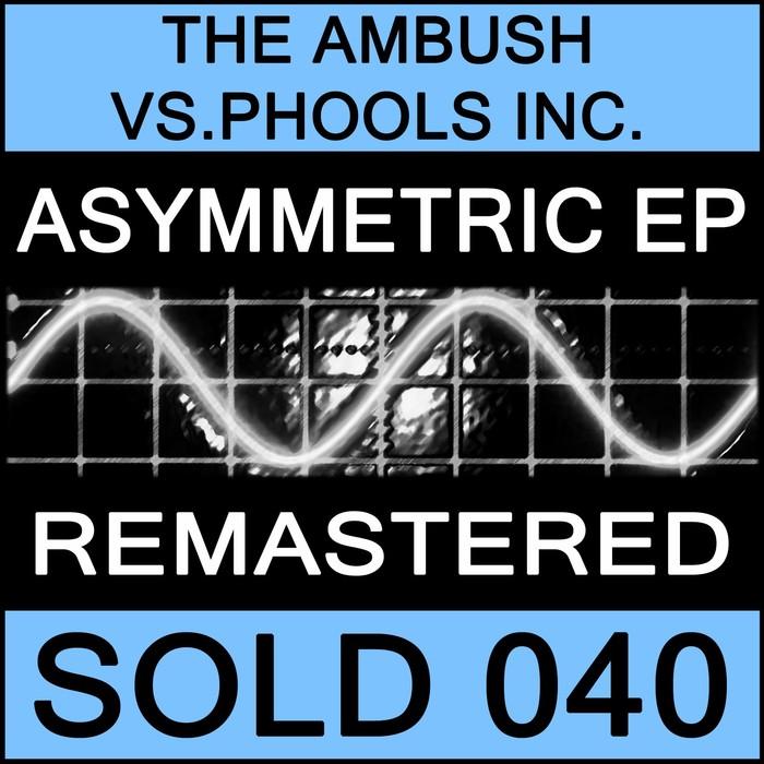 THE AMBUSH vs PHOOLS INC - Asymmetric EP