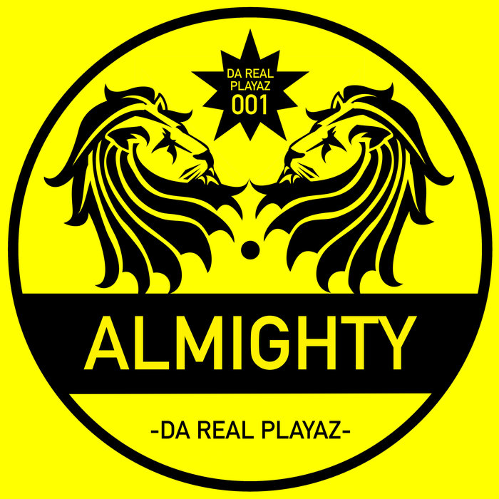 DA REAL PLAYAZ - Almighty