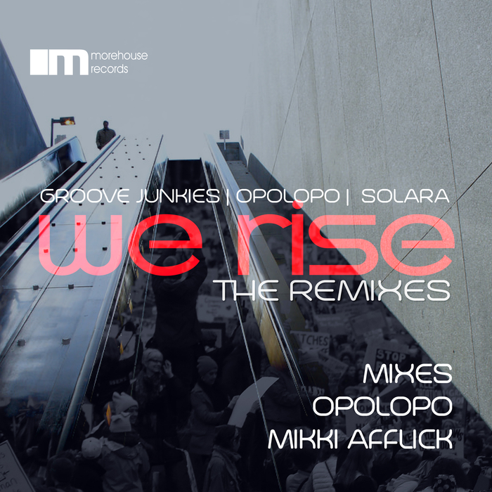GROOVE JUNKIES/SOLARA/OPOLOPO - We Rise (The Remixes)