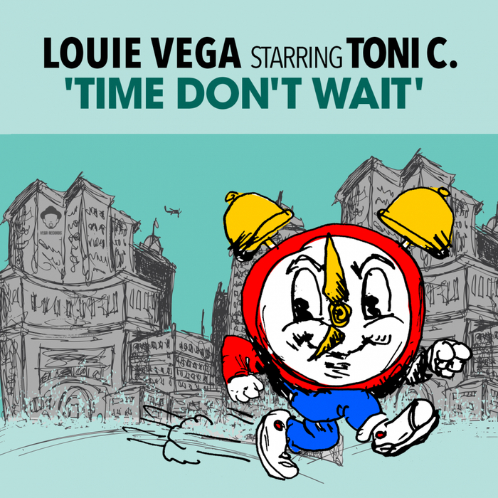 LOUIE VEGA feat TONI C - Time Don't Wait