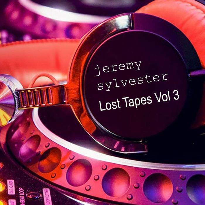 JEREMY SYLVESTER - Lost Tapes Vol 3