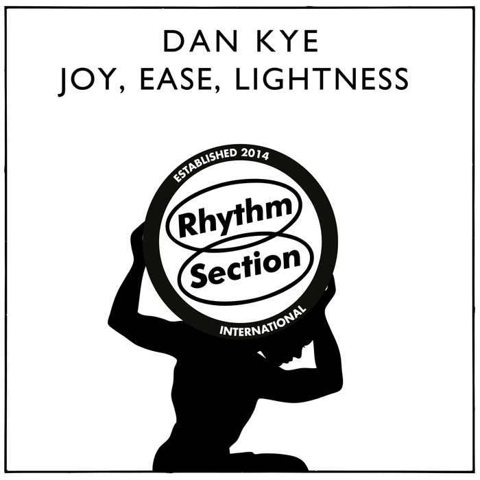 DAN KYE - Joy, Ease, Lightness