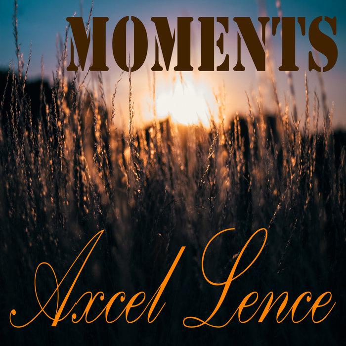 AXCEL LENCE - Moments