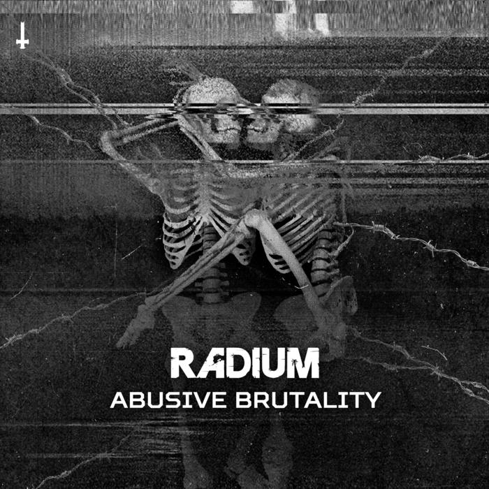 RADIUM - Abusive Brutality