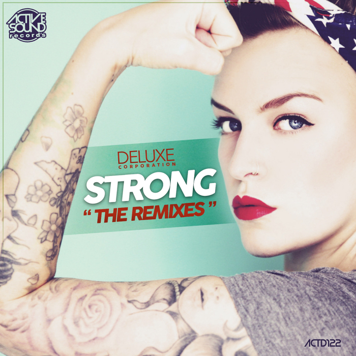 DELUXE CORPORATION - Strong (The Remixes)