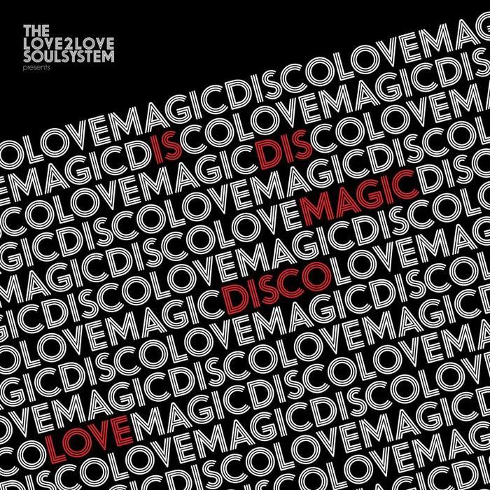 THE LOVE2LOVE SOULSYSTEM - Magic Disco Love
