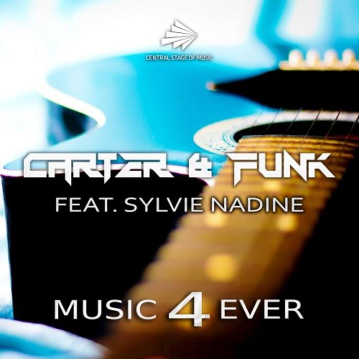CARTER & FUNK feat SYLVIE NADINE - Music 4 Ever