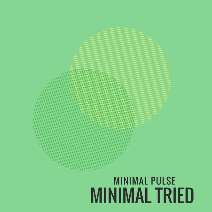 MINIMAL PULSE - Minimal Tried