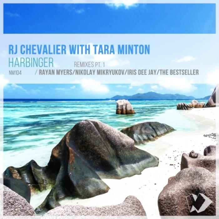 RJ CHEVALIER feat TARA MINTON - Harbinger: Remixes Part 1 (Remixes)