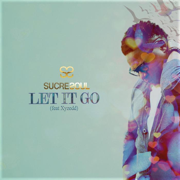 SUCRESOUL feat XYZEDD - Let It Go