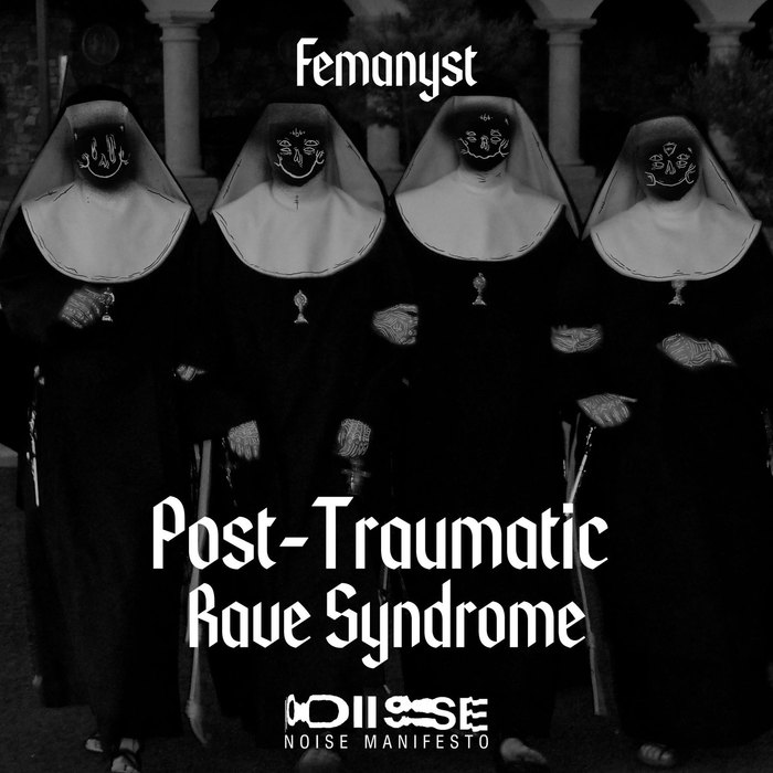 FEMANYST - Post-Traumatic Rave Syndrome