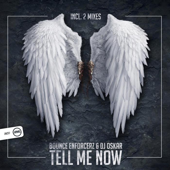 BOUNCE ENFORCERZ & DJ OSKAR - Tell Me Now