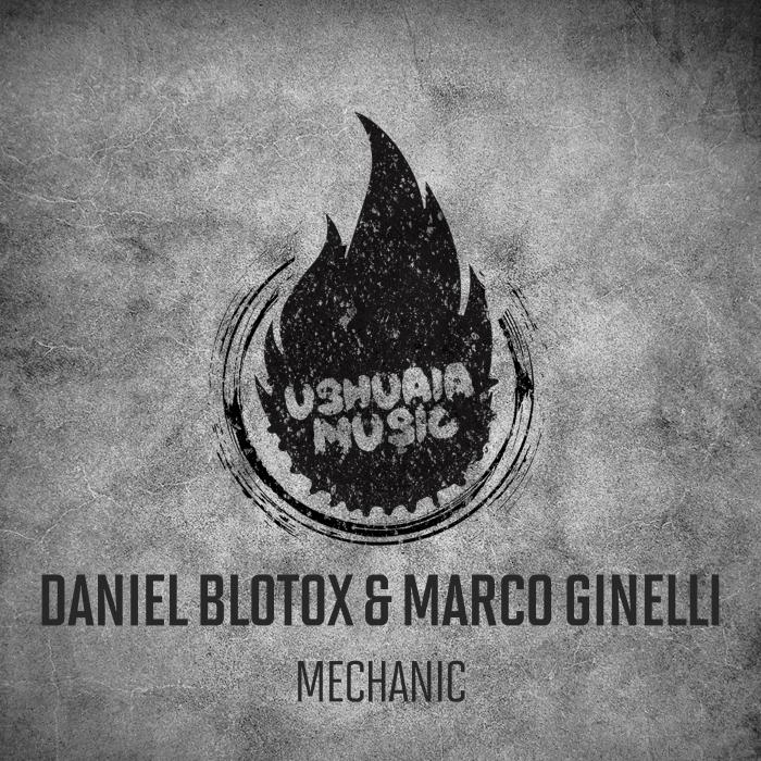 DANIEL BLOTOX/MARCO GINELLI - Mechanic