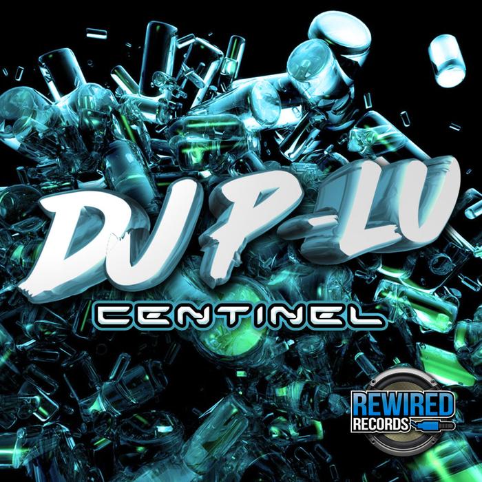 DJ P-LU - Centinel