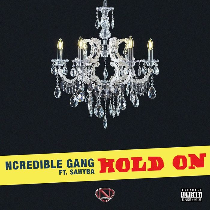 NCREDIBLE GANG feat SAHYBA - Hold On (Explicit)