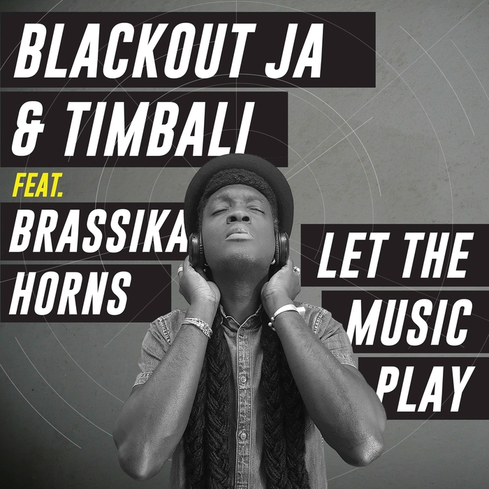 BLACKOUT JA/TIMBALI feat BRASSIKA HORNS - Let The Music Play