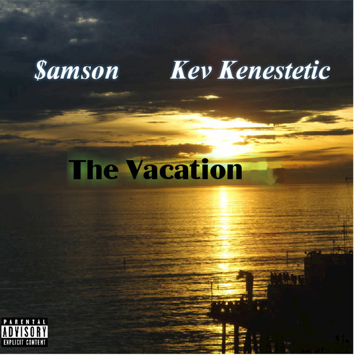 $AMSON/KEV KENESTETIC - The Vacation (Explicit)
