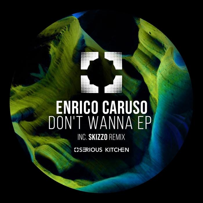 ENRICO CARUSO - Don't Wanna EP