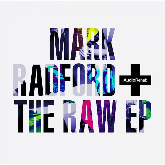 MARK RADFORD - The Raw EP