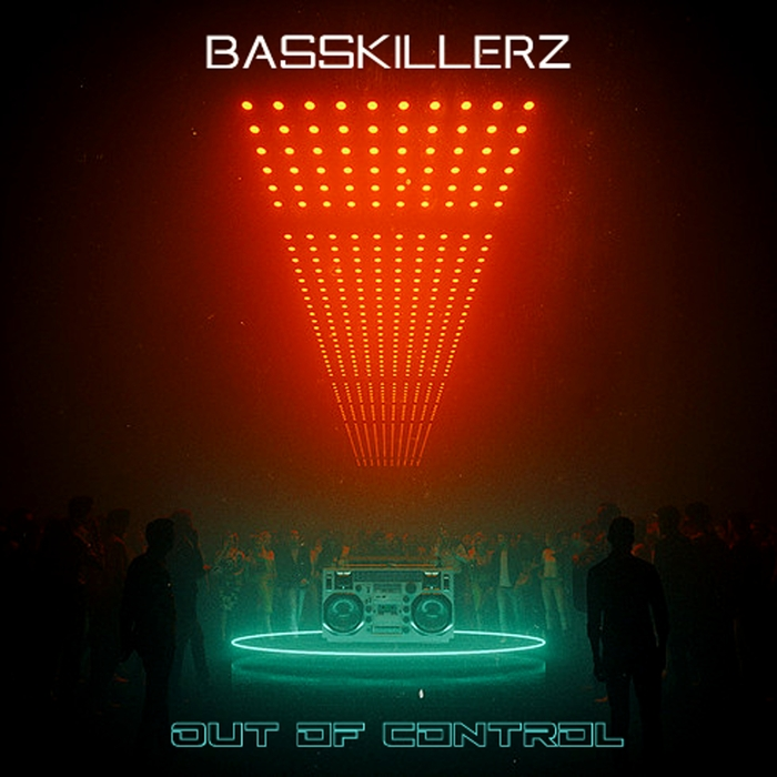 BASSKILLERZ - Out Of Control