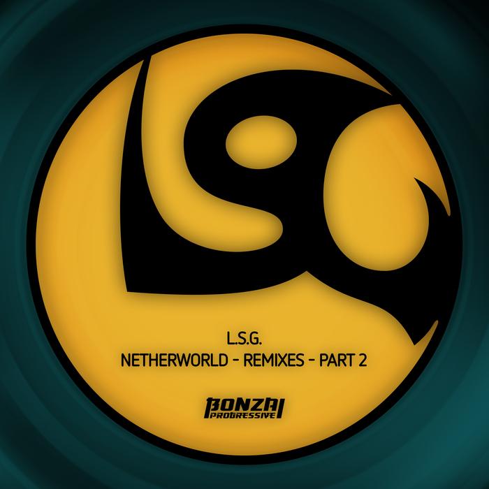 L.S.G. - Netherworld: Remixes Part 2