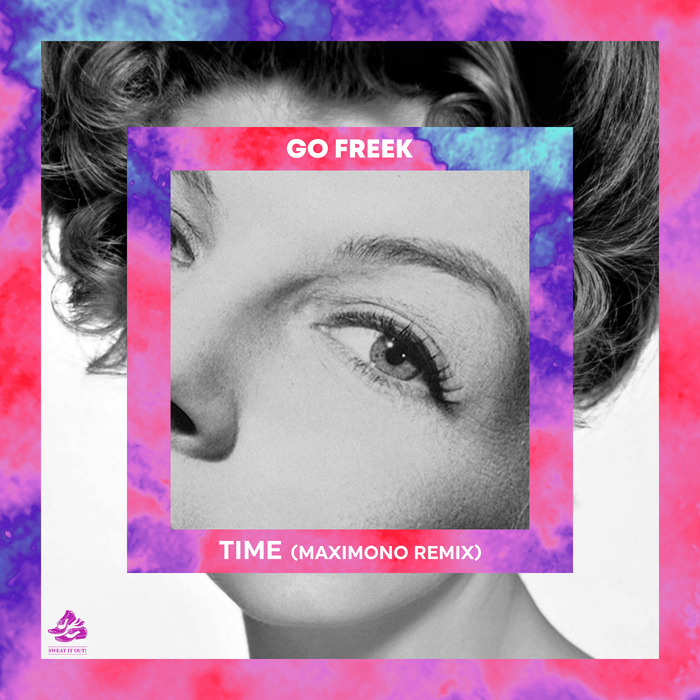 GO FREEK - Time (Maximono Remix)