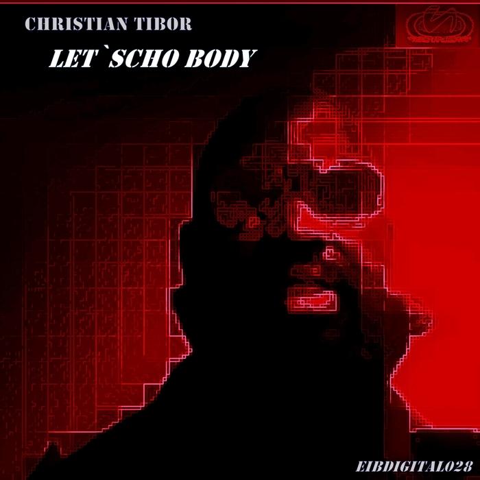 CHRISTIAN TIBOR - Let'Scho Body