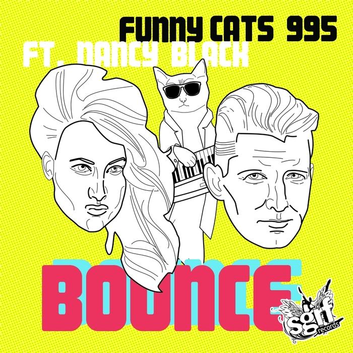 FUNNY CATS 995 feat NANCY BLACK - Bounce