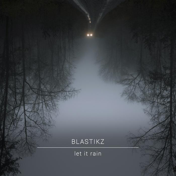 BLASTIKZ - Let It Rain