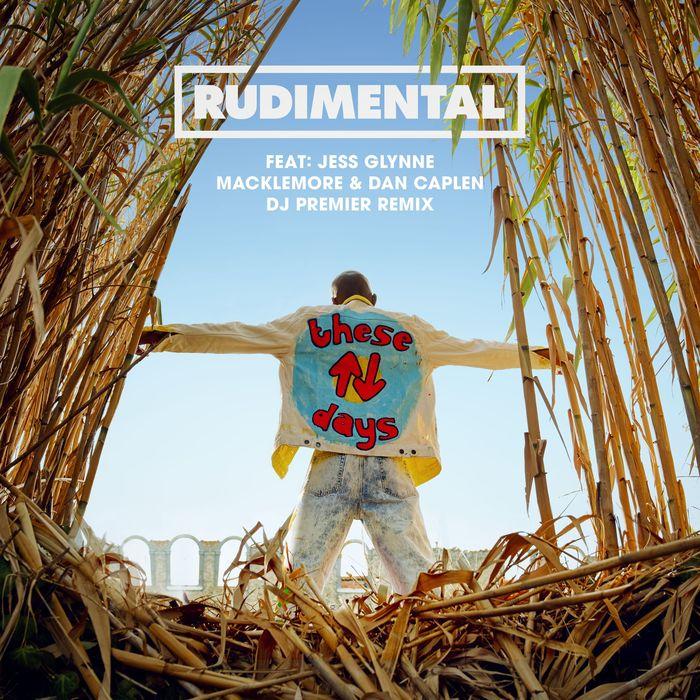 RUDIMENTAL feat JESS GLYNNE/MACKLEMORE/DAN CAPLEN - These Days (DJ Premier Remix)