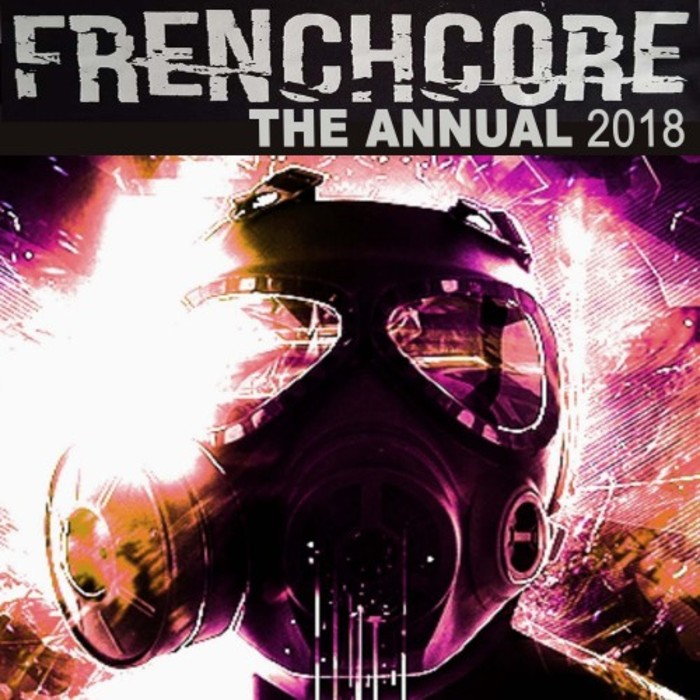 VARIOUS - Frenchcore The Annual 2018