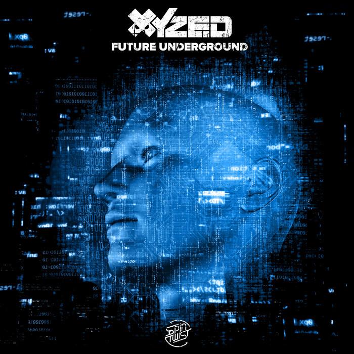 XYZED - Future Underground