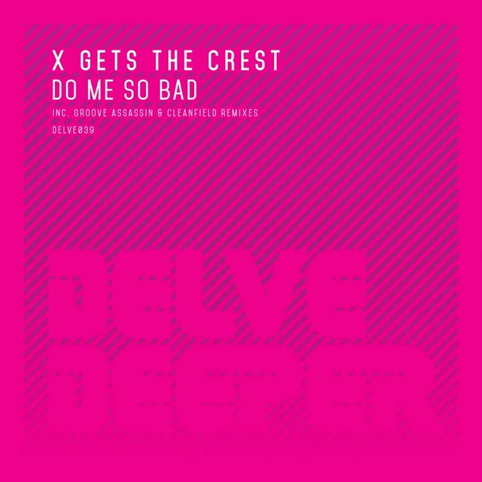 X GETS THE CREST - Do Me So Bad
