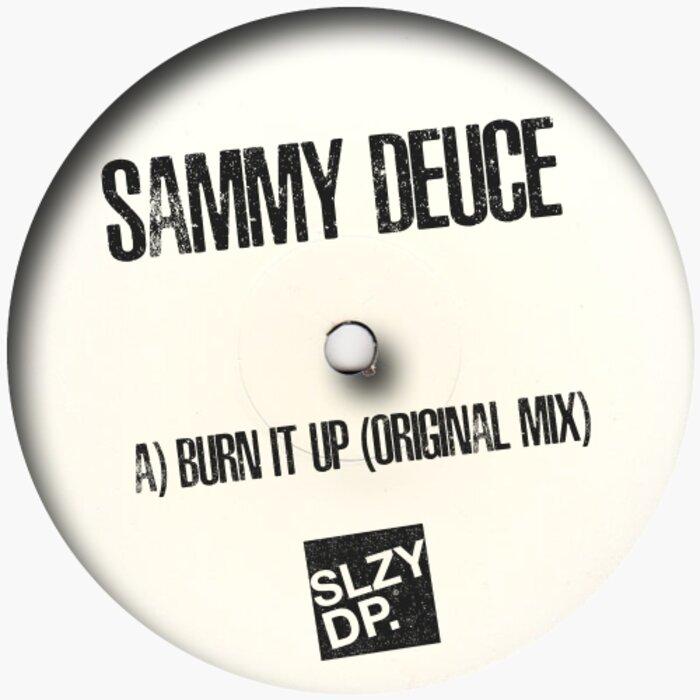 SAMMY DEUCE - Burn It Up