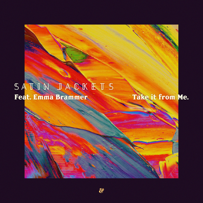 SATIN JACKETS feat EMMA BRAMMER - Take It From Me